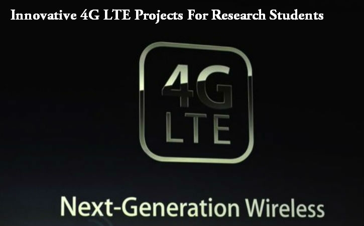 Innovative 4G LTE Projects