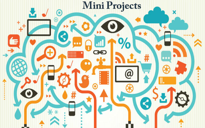 Mini Projects | Mini Projects Topics | Mini Projects Ideas